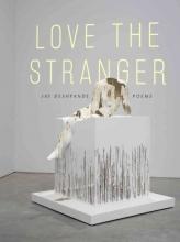 Deshpande, Jay Love the Stranger