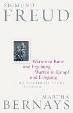 Freud, Sigmund Warten in Ruhe und Ergebung, Warten in Kampf und Erregung