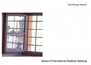Gitzinger-Albrecht, Inez 6 years of International Akademy Salzburg