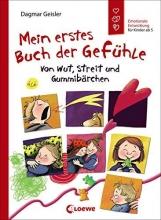 Geisler, Dagmar Mein erstes Buch der Gefühle - Von Wut, Streit und Gummibärchen