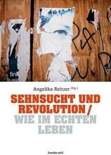 Sehnsucht und Revolution Wie im echten Leben