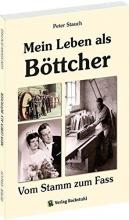 Stauch, Peter Mein Leben als B�ttcher