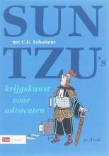 C.G. Scholtens , Sun Tzu`s krijgskunst van Advocaten