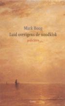 Mark  Boog Luid overigens de noodklok