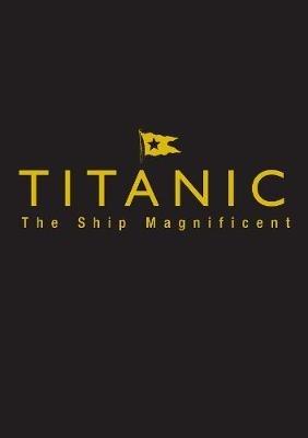 Bruce Beveridge,   Scott Andrews,   Steve Hall,   Daniel Klistorner,Titanic the Ship Magnificent - Slipcase