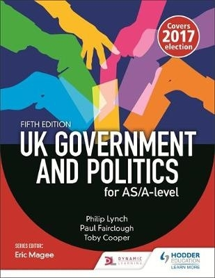 Peter Fairclough,   Philip Lynch,   Toby Cooper,UK Government and Politics for AS/A-level (Fifth Edition)