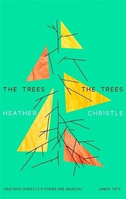 Heather Christle,The Trees The Trees