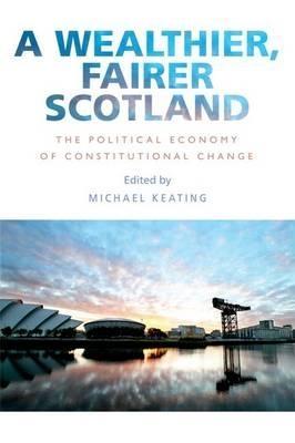 Michael Keating,A Wealthier, Fairer Scotland