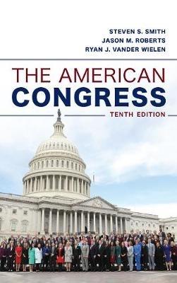 Steven S. Smith,   Jason M. Roberts,   Ryan J. Vander Wielen,The American Congress