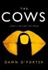 O`porter Dawn, Cows
