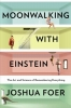 <b>Foer, Joshua</b>,Moonwalking with Einstein