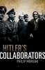 Morgan, Philip, Hitler`s Collaborators