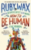 <b>Wax Ruby</b>,How to Be Human