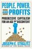 Stiglitz Joseph, Power, People and Profits