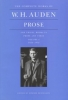 Auden, W. H.,   Mendelson, Edward, Prose and Travel Books in Prose and Verse