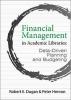 Robert E. Dugan,   Peter Hernon, Financial Management in Academic Libraries