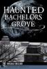 Bielski, Ursula, Haunted Bachelors Grove