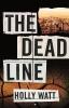 Watt Holly, The Dead Line