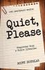 Scott Douglas, Quiet, Please