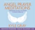 Kyle Gray, Angel Prayer Meditations