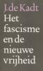 <b>J. de Kadt</b>,Het fascisme en de nieuwe vrijheid
