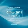 <b>Andree Hollander</b>,Aan de slag met Office 2011 voor de Mac