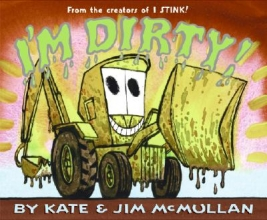 McMullan, Kate,   McMullan, Jim I`m Dirty!
