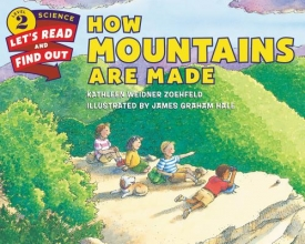 Zoehfeld, Kathleen Weidner How Mountains Are Made