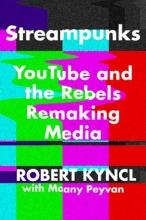 Kyncl, Robert Streampunks