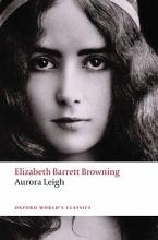 Elizabeth Barrett Browning,   Kerry McSweeney Aurora Leigh