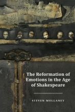 Mullaney, Steven The Reformation of Emotions in the Age of Shakespeare