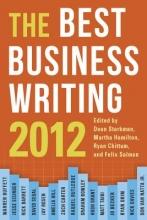 Starkman, Dean The Best Business Writing 2012
