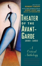 Knopf, Robert Theater of the Avant-Garde 1890-1950 - A Critical Anthology