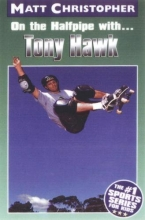 Christopher, Matt,   Stout, Glenn On the Halfpipe With... Tony Hawk
