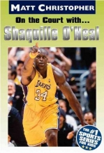 Stout, Glenn,   Christopher, Matt On the Court With...Shaquille O` Neal