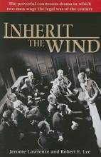 Lawrence, Jerome,   Lee, Robert E. Inherit the Wind