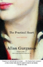 Gurganus, Allan The Practical Heart