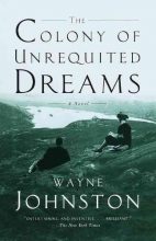 Johnston, Wayne The Colony of Unrequited Dreams