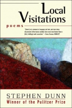 Dunn, Stephen Local Visitations - Poems