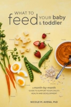 Nicole M. Avena Phd What to Feed Your Baby and Toddler