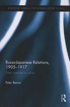 Berton, Peter Russo-Japanese Relations, 1905-1917