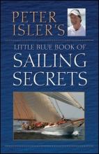 Isler, Peter Peter Isler`s Little Blue Book of Sailing Secrets