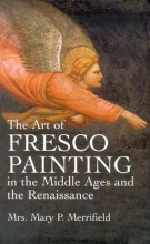Merrifield, Mrs Mary P. The Art of Fresco Painting