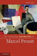 Watt, Adam A. The Cambridge Introduction to Marcel Proust