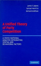 Adams, James F. A Unified Theory of Party Competition