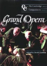Charlton, David Cambridge Companion to Grand Opera