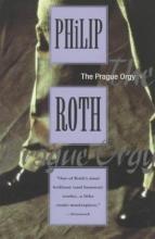 Roth, Philip The Prague Orgy