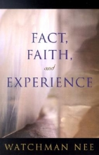 Nee, Watchman Fact, Faith, and Experience