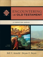 Bill T. Arnold,   Bryan E. Beyer,   Walter Elwell Encountering the Old Testament