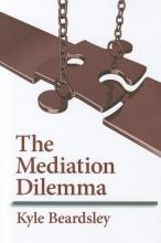 Kyle Beardsley The Mediation Dilemma